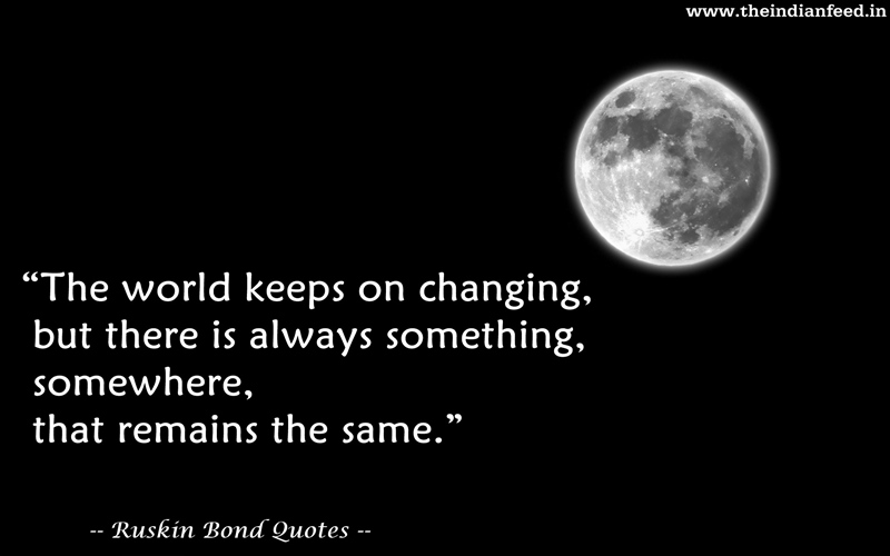 21 Timeless Quotes About Life By Ruskin Bond That Ll Get