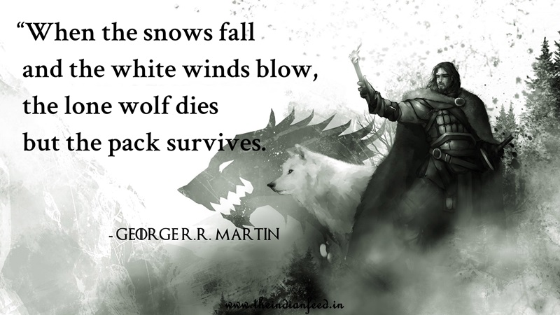 15 Quotes by George R R  Martin That Will Get Every GOT Fans